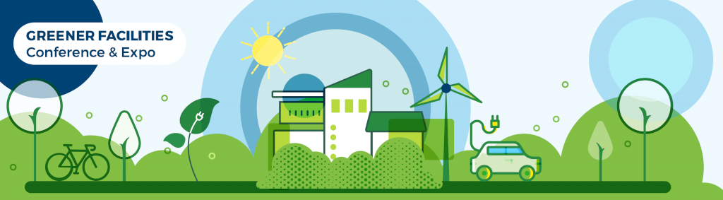 Greener Facilities Conference & Expo